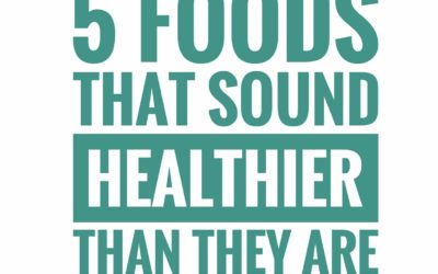 Five Healthy Sounding Foods That Really Aren't