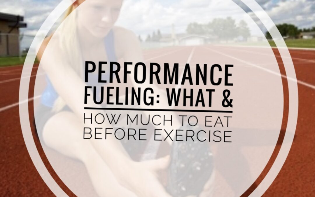 Performance Fueling- What and When To Eat Before Exercise