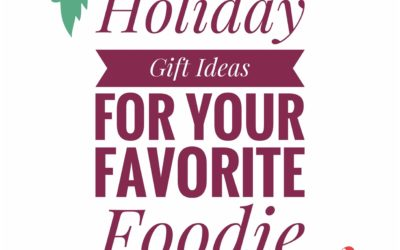 Holiday Gift Ideas For Your Favorite Foodie