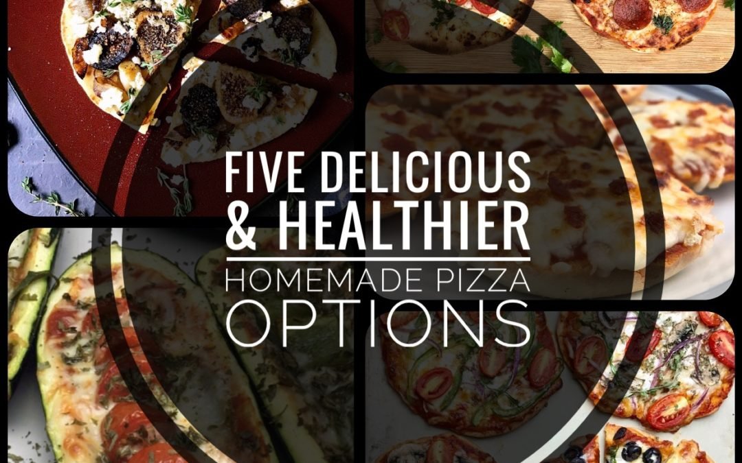 Five Healthier Homemade Pizza Options