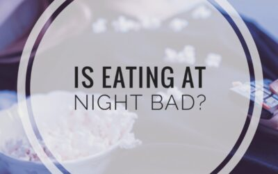 Is Eating At Night Bad?