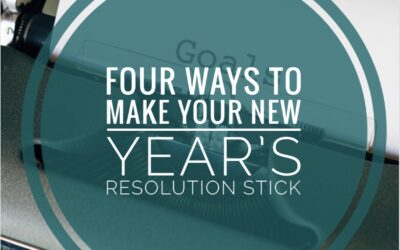 Four Ways to Make Your New Year's Resolution Goals Stick