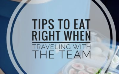 Tips To Eat Right when Traveling with the Team