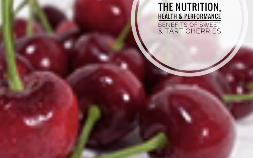 The Nutrition, Health & Performance Benefits Of Cherries