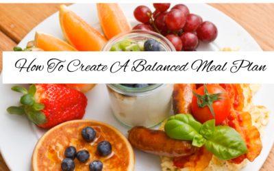 Creating A Balanced Meal Plan