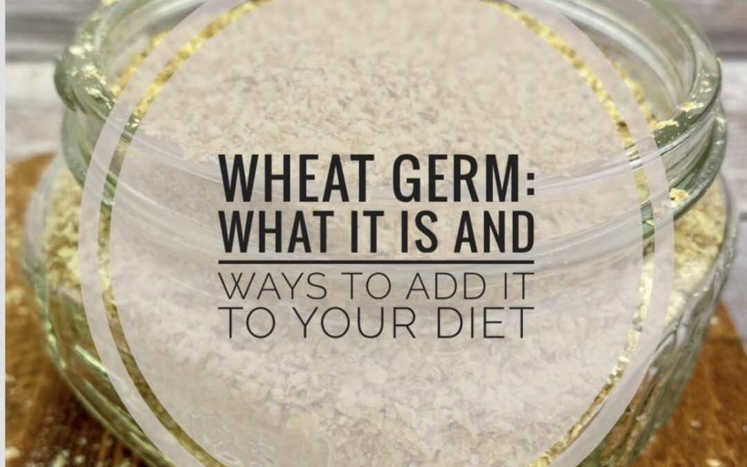 Blog post sharing what is wheat germ, what are the nutritional benefits of wheat germ and how to eat it.