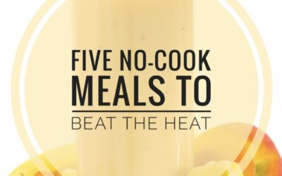 Five Nutritious No-Cook Meals To Beat The Heat