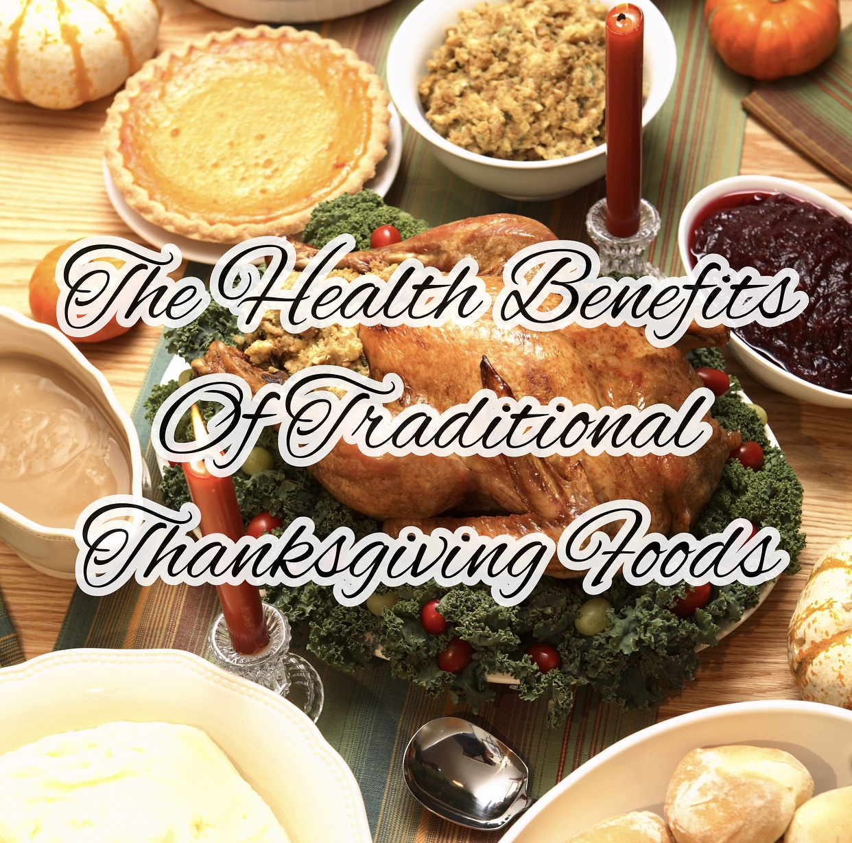 The Health Benefits Of A Traditional Thanksgiving Meal
