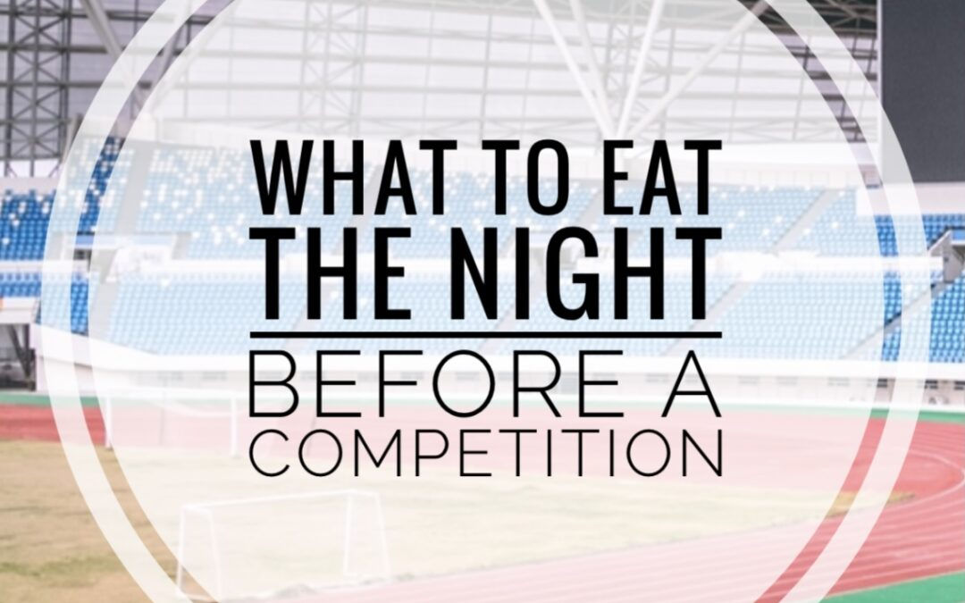 What you eat the night before a competition can impact how you perform during your game, competition or long-distance endurance event the next day.