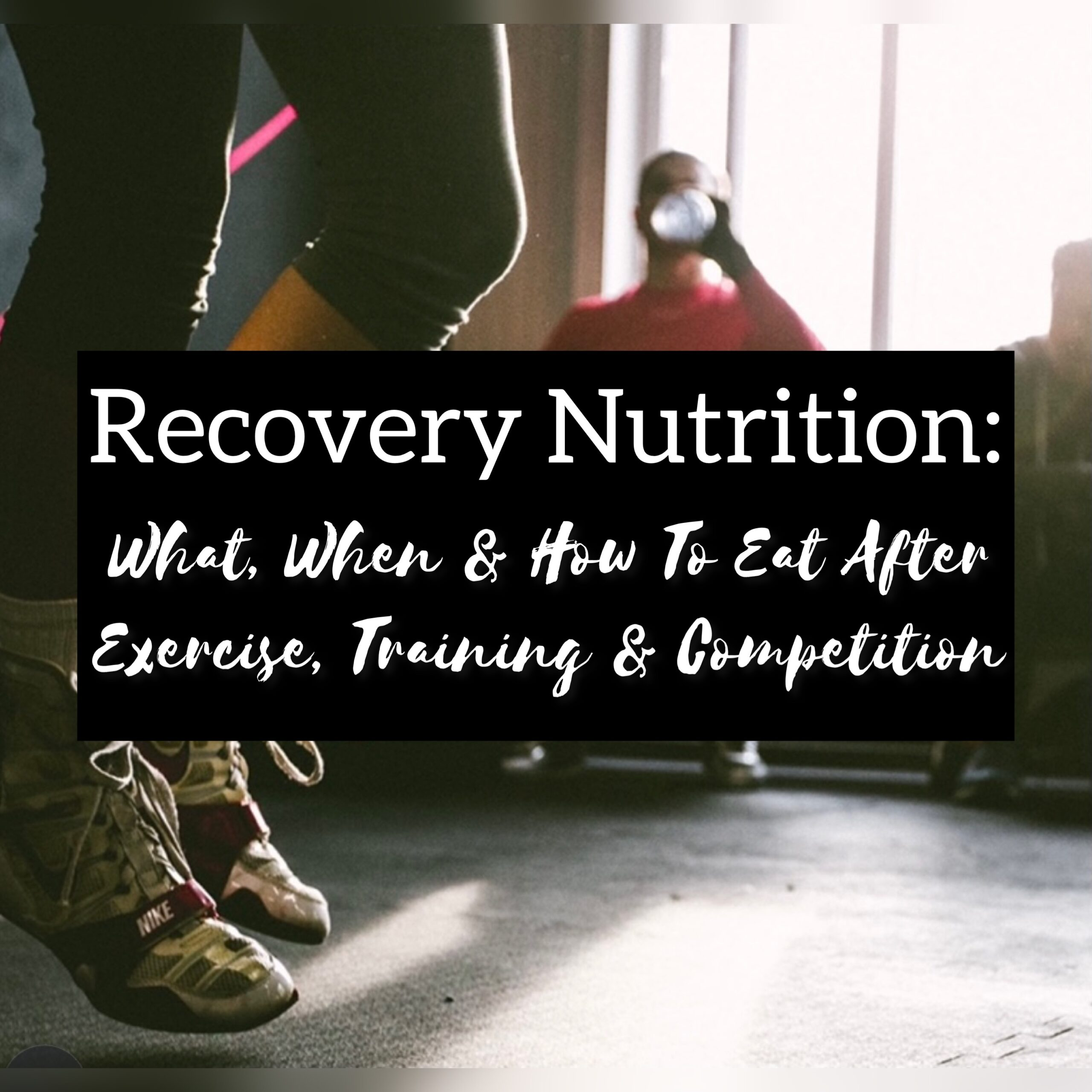Recovery Nutrition – What, When, How And Why To Eat After Exercise, Training And Competition